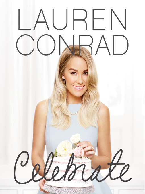 Title details for Lauren Conrad Celebrate by Lauren Conrad - Available