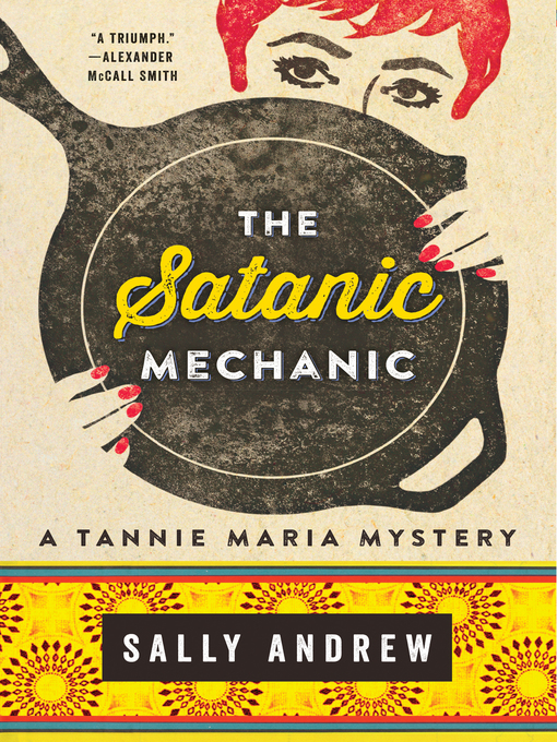 Title details for The Satanic Mechanic by Sally Andrew - Available