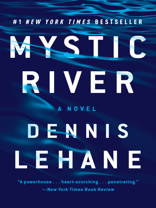 Title details for Mystic River by Dennis Lehane - Wait list