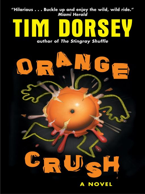 Title details for Orange Crush by Tim Dorsey - Available