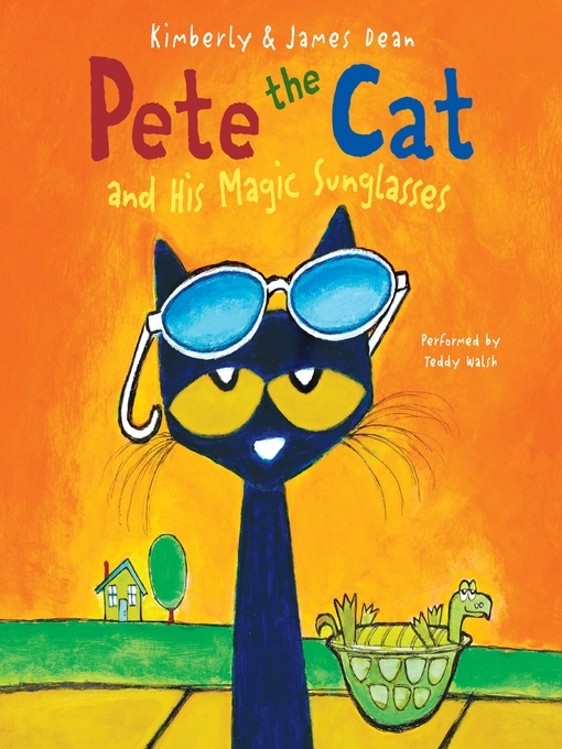 Title details for Pete the Cat and His Magic Sunglasses by James Dean - Wait list