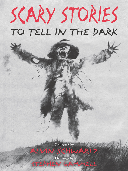 Title details for Scary Stories to Tell in the Dark by Alvin Schwartz - Wait list