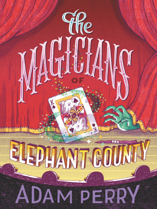 Title details for The Magicians of Elephant County by Adam Perry - Available
