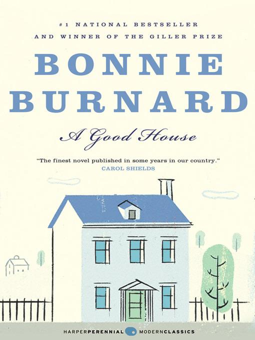 Title details for A Good House by Bonnie Burnard - Wait list