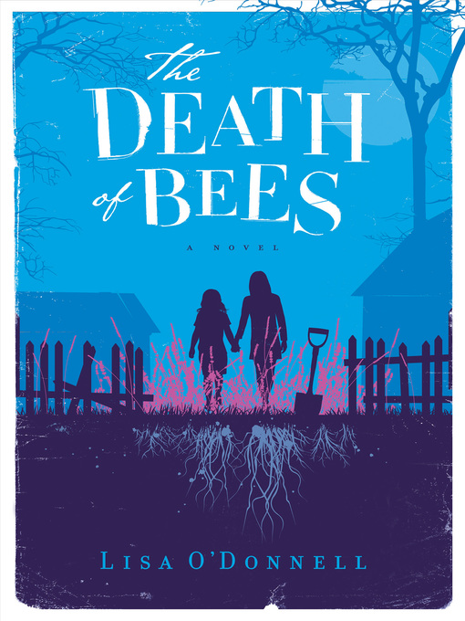 Title details for The Death of Bees by Lisa O'Donnell - Available