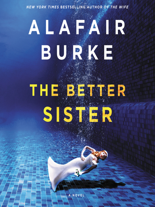 Title details for The Better Sister by Alafair Burke - Wait list