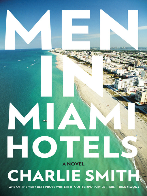Title details for Men in Miami Hotels by Charlie Smith - Available