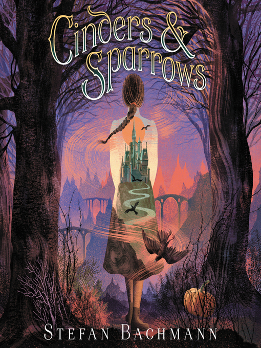 Title details for Cinders and Sparrows by Stefan Bachmann - Available