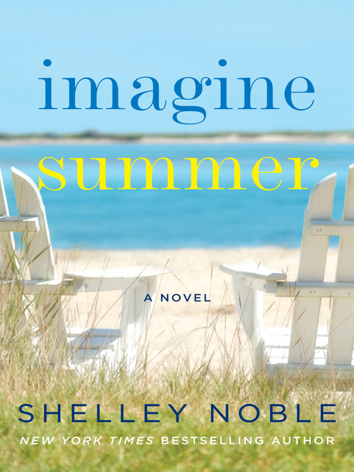 Title details for Imagine Summer by Shelley Noble - Available