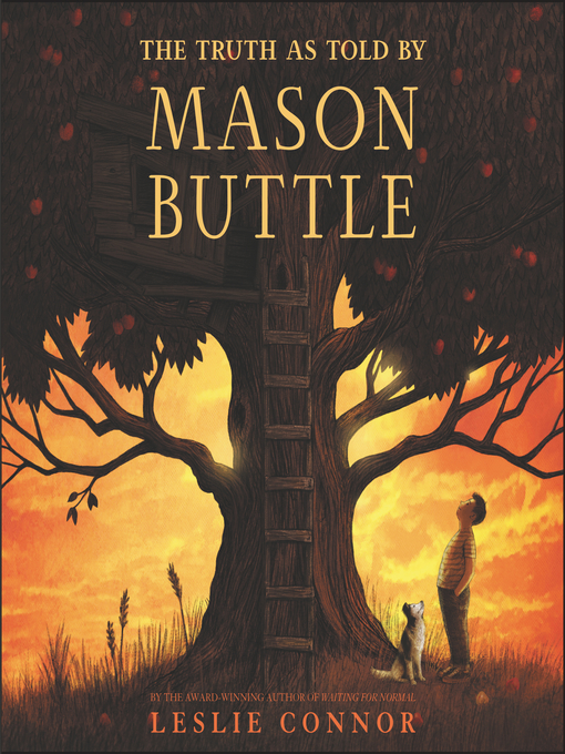 Title details for The Truth as Told by Mason Buttle by Leslie Connor - Available