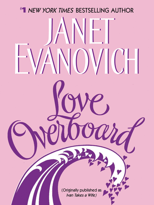 Title details for Love Overboard by Janet Evanovich - Wait list