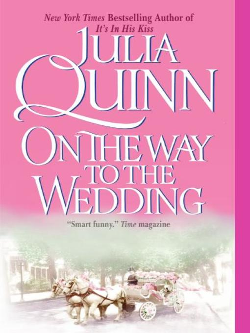 Title details for On the Way to the Wedding by Julia Quinn - Wait list