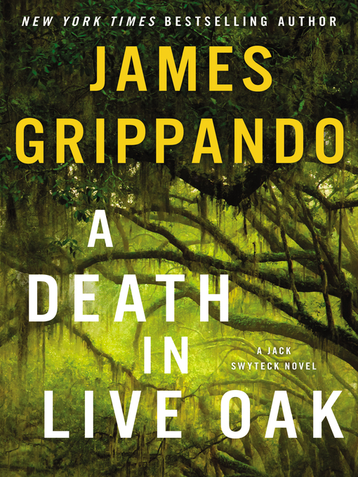 Title details for A Death in Live Oak by James Grippando - Wait list