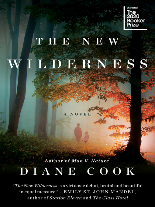 Title details for The New Wilderness by Diane Cook - Available