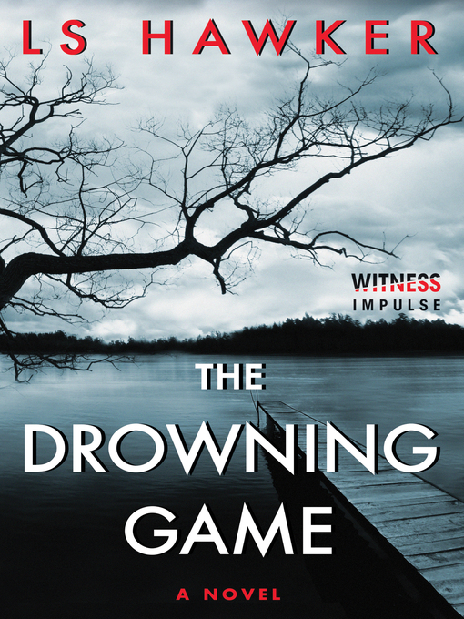 Title details for The Drowning Game by LS Hawker - Wait list