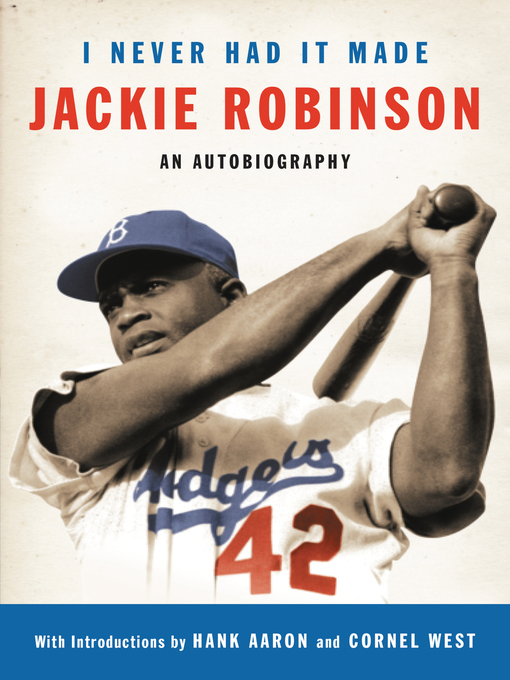 Title details for I Never Had It Made by Jackie Robinson - Available