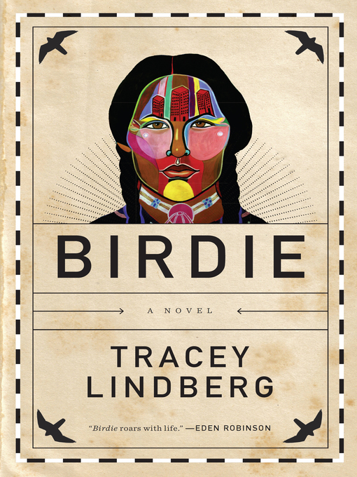 Title details for Birdie by Tracey Lindberg - Wait list