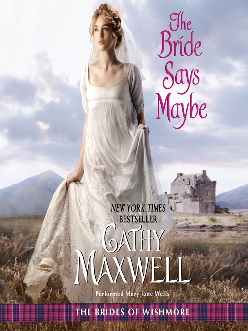 Title details for The Bride Says Maybe by Cathy Maxwell - Available