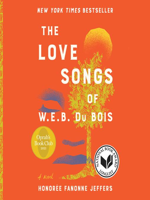 Title details for The Love Songs of W.E.B. Du Bois by Honoree Fanonne Jeffers - Wait list