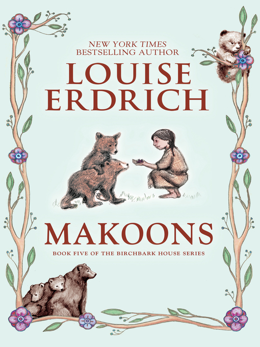 Title details for Makoons by Louise Erdrich - Available