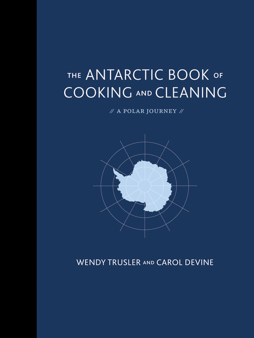 Title details for The Antarctic Book of Cooking and Cleaning by Wendy Trusler - Available