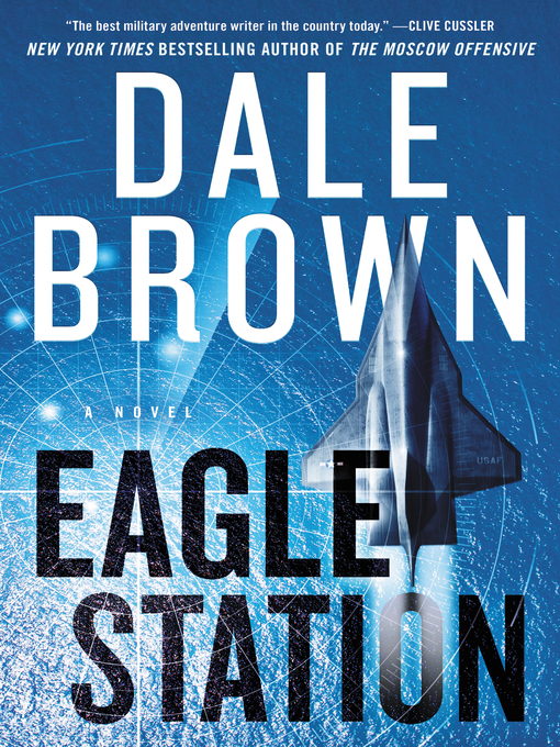 Title details for Eagle Station by Dale Brown - Available