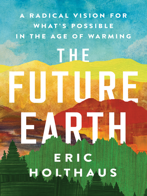 Title details for The Future Earth by Eric Holthaus - Available