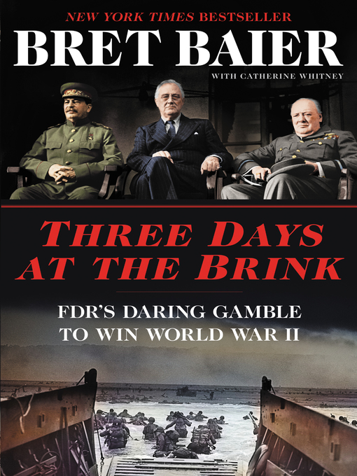 Title details for Three Days at the Brink by Bret Baier - Available