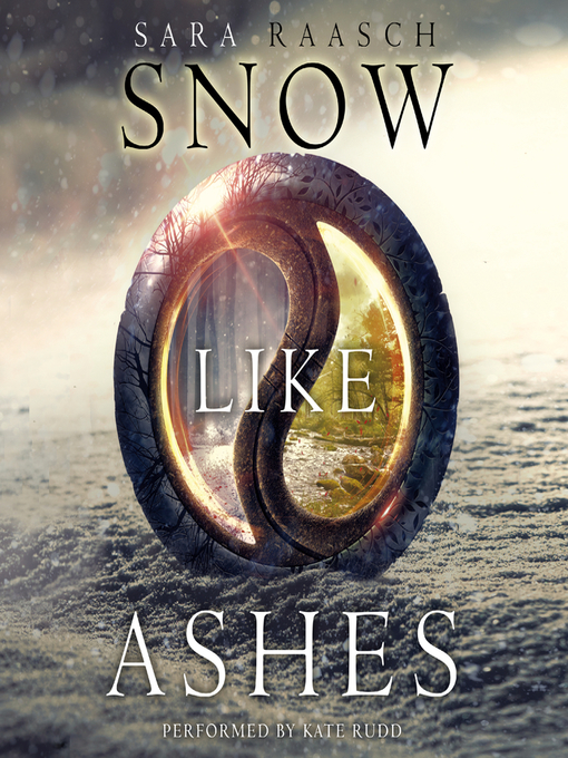 Title details for Snow Like Ashes by Sara Raasch - Available