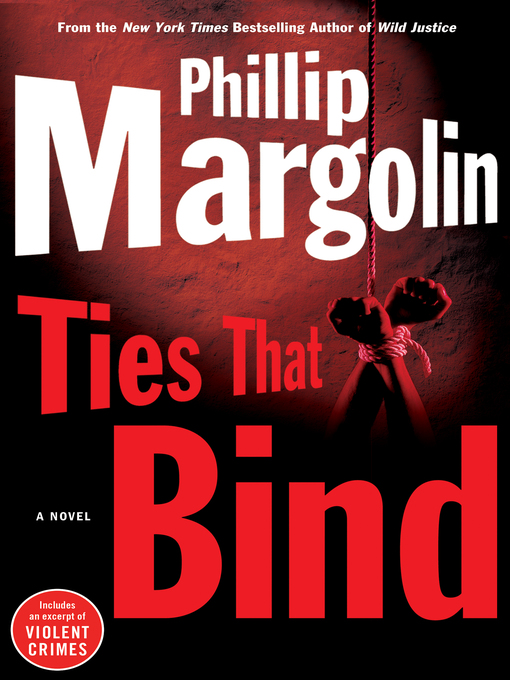 Title details for Ties That Bind by Phillip Margolin - Available