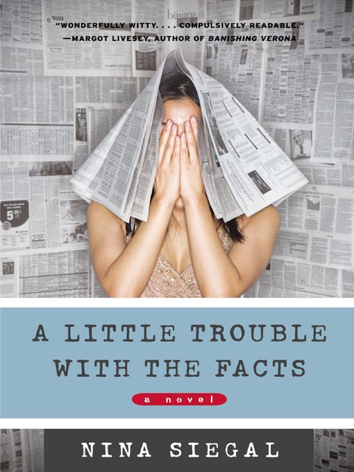 Title details for A Little Trouble with the Facts by Nina Siegal - Available