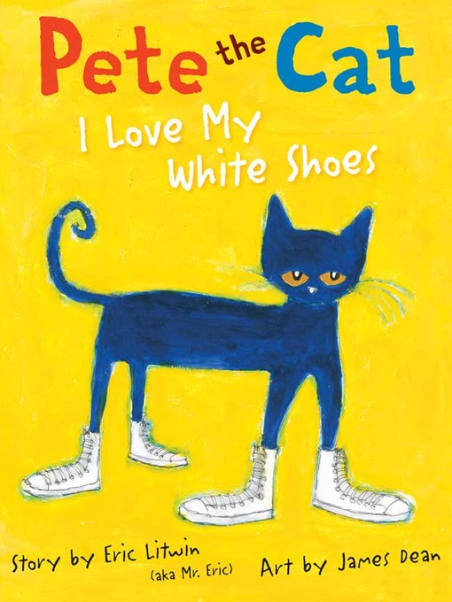 Title details for I Love My White Shoes by Eric Litwin - Available