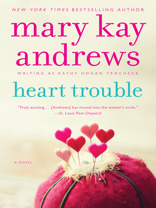 Title details for Heart Trouble by Kathy Hogan Trocheck - Available