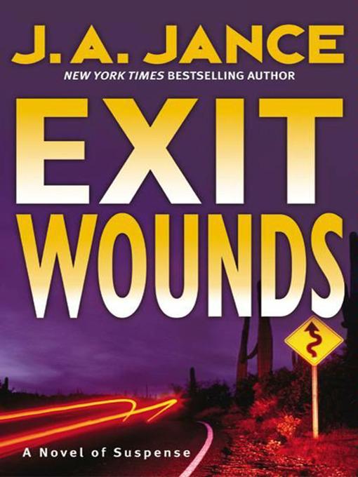 Title details for Exit Wounds by J. A. Jance - Wait list