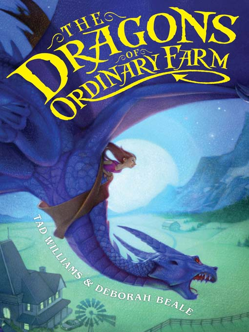 Title details for The Dragons of Ordinary Farm by Tad Williams - Available