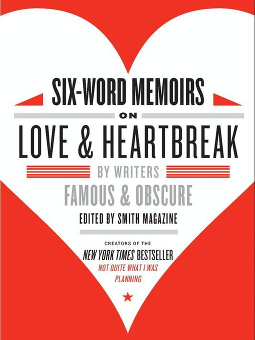 Title details for Six-Word Memoirs on Love and Heartbreak by Larry Smith - Available