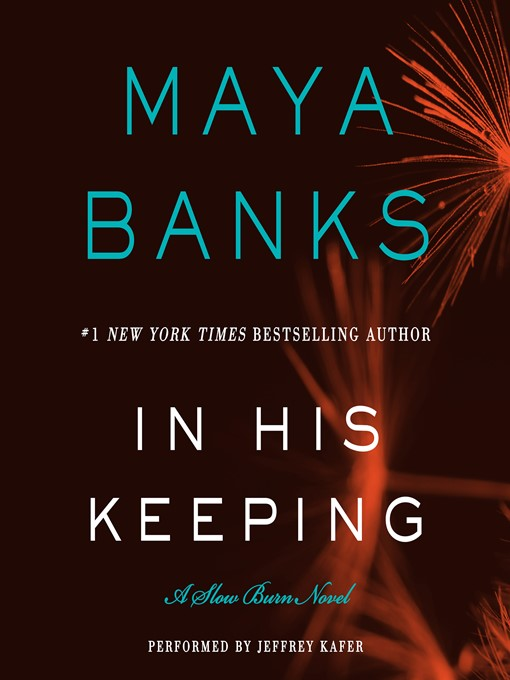 Title details for In His Keeping by Maya Banks - Wait list