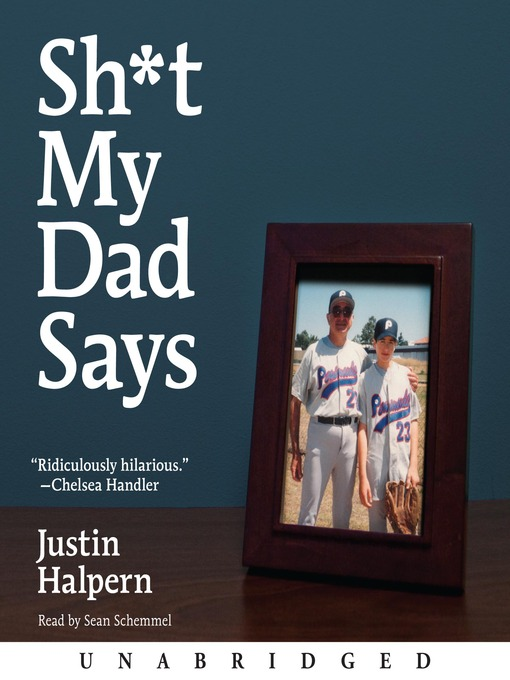 Title details for Sh*t My Dad Says by Justin Halpern - Wait list