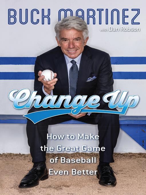Title details for Change Up by Buck Martinez - Available