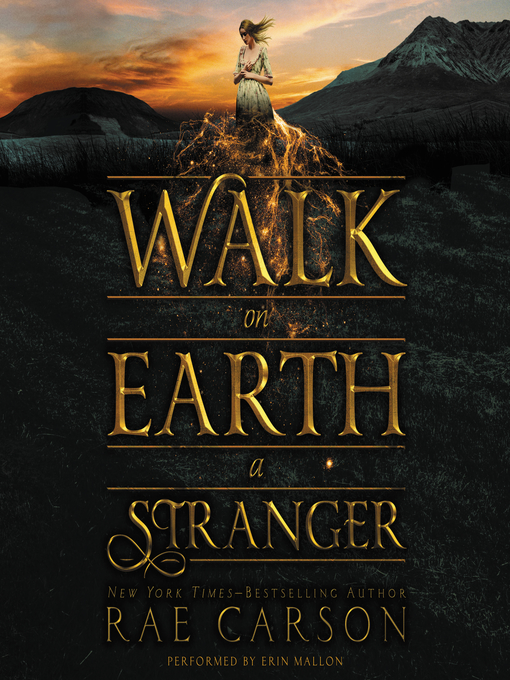 Title details for Walk on Earth a Stranger by Rae Carson - Available