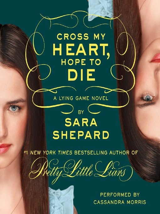 Title details for Cross My Heart, Hope to Die by Sara Shepard - Available