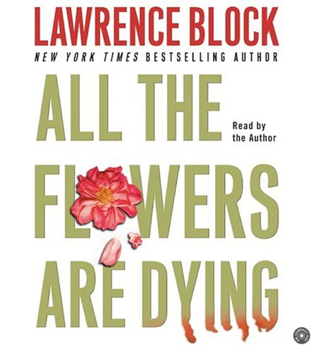 Title details for All the Flowers are Dying by Lawrence Block - Available
