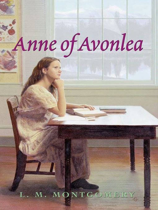 Title details for Anne of Avonlea by L. M. Montgomery - Available