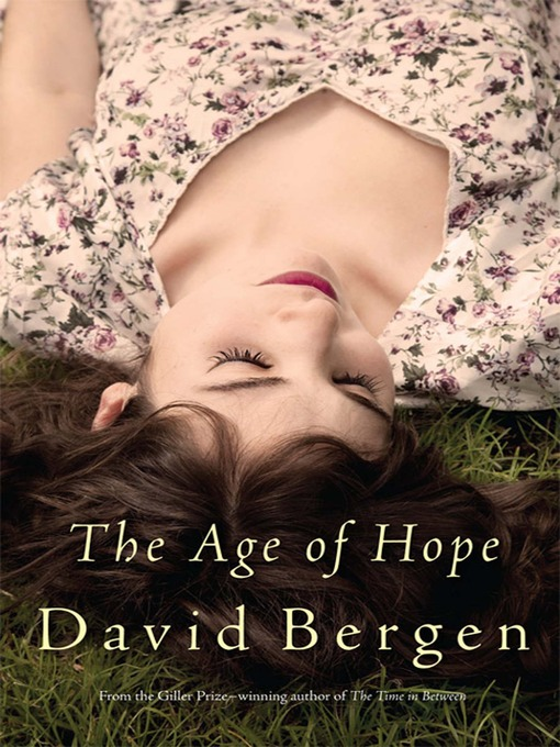 Title details for The Age of Hope by David Bergen - Wait list