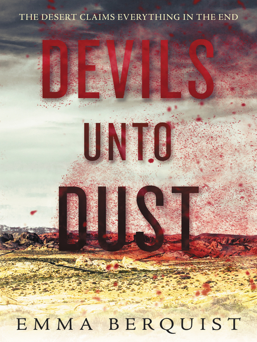 Title details for Devils Unto Dust by Emma Berquist - Available