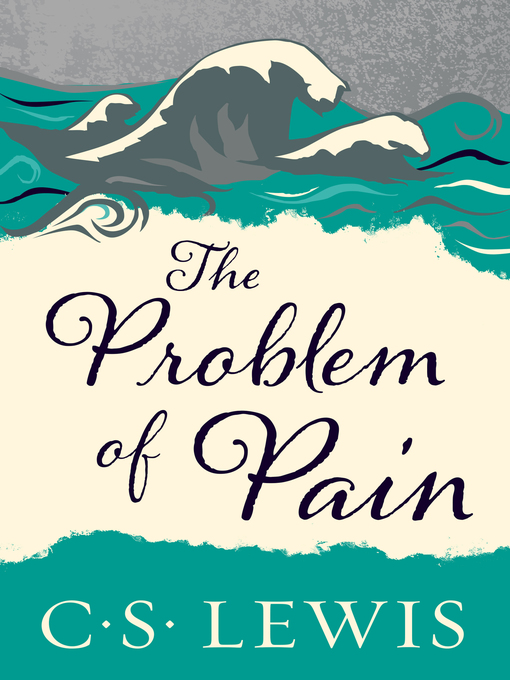 Title details for The Problem of Pain by C. S. Lewis - Wait list
