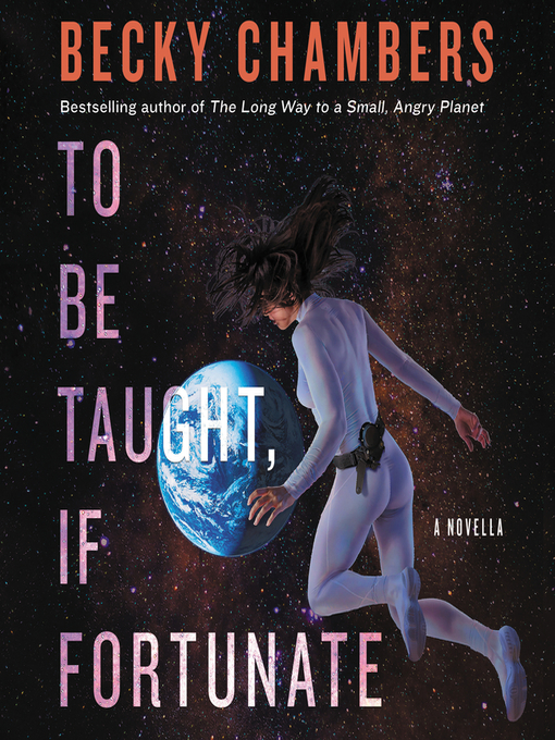 Title details for To Be Taught, If Fortunate by Becky Chambers - Wait list