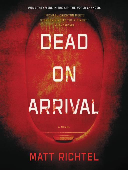 Title details for Dead on Arrival by Matt Richtel - Available