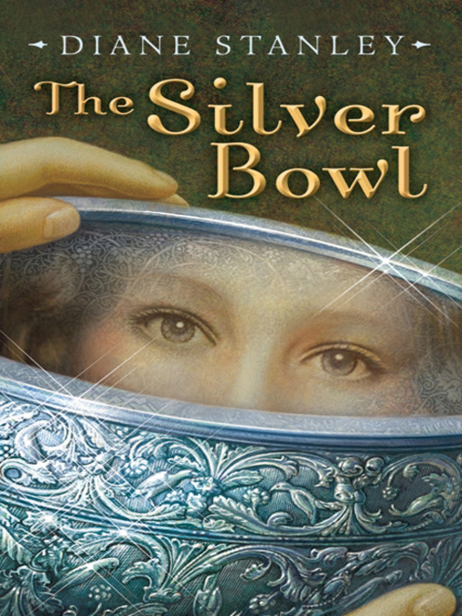 Title details for The Silver Bowl by Diane Stanley - Wait list