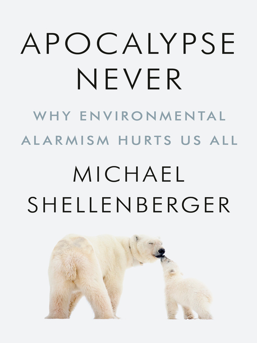 Title details for Apocalypse Never by Michael Shellenberger - Wait list